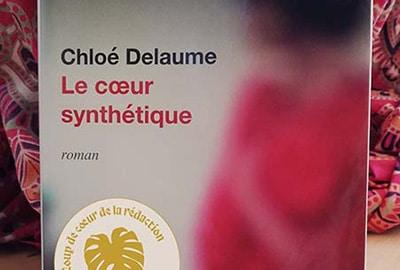 « Le Cœur synthétique », de Chloé Delaume