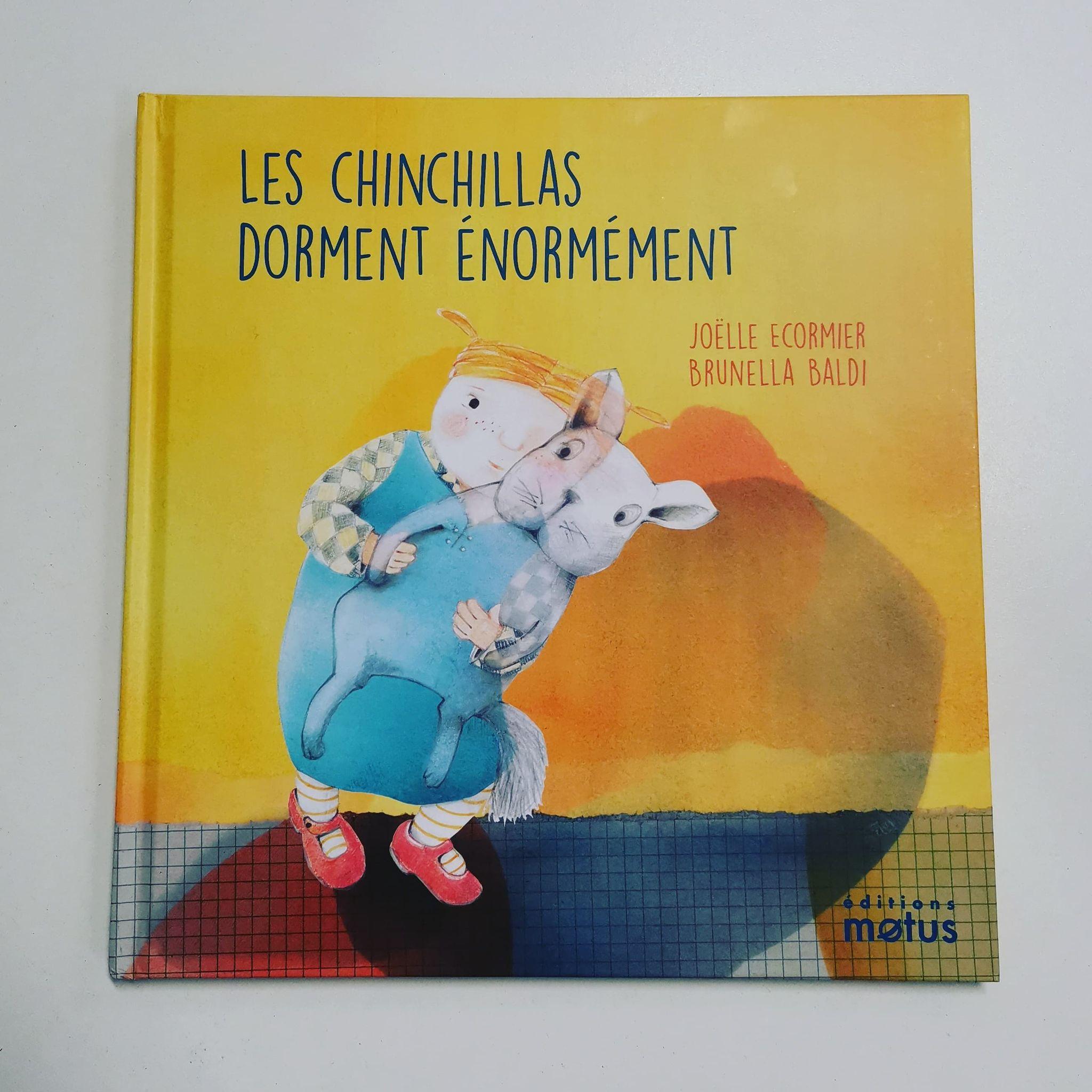 «Les chinchillas dorment énormément» <br>de Joëlle Ecormier et Brunella Baldi