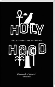 Holyhood.Vol.1- Guadalupe, California d'Alessandro Mercuri