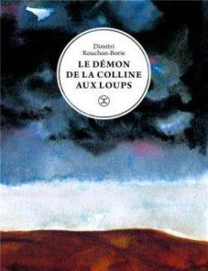 Le Démon de la Colline aux Loups  de Dimitri Rouchon-Borie