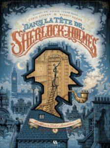 Dans la tête de Sherlock Holmes T.1 – Benoît Dahan et Cyril Liéron