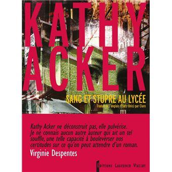 Sang et stupre au lycée de Kathy Acker