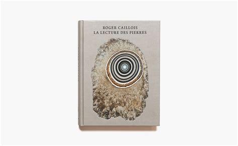 La lecture des Pierres de Roger Caillois