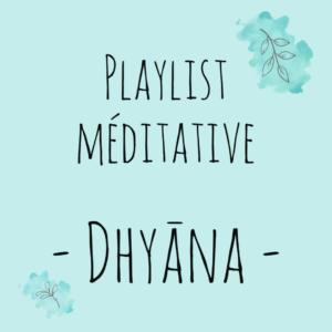 [Playlists méditatives Dhyāna]