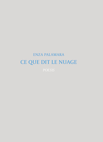 [Paroles de poétesses] : Enza Palamara