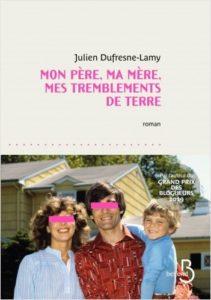 «Mon père, ma mère et mes tremblements de terre» de Julien Dufresne-Lamy