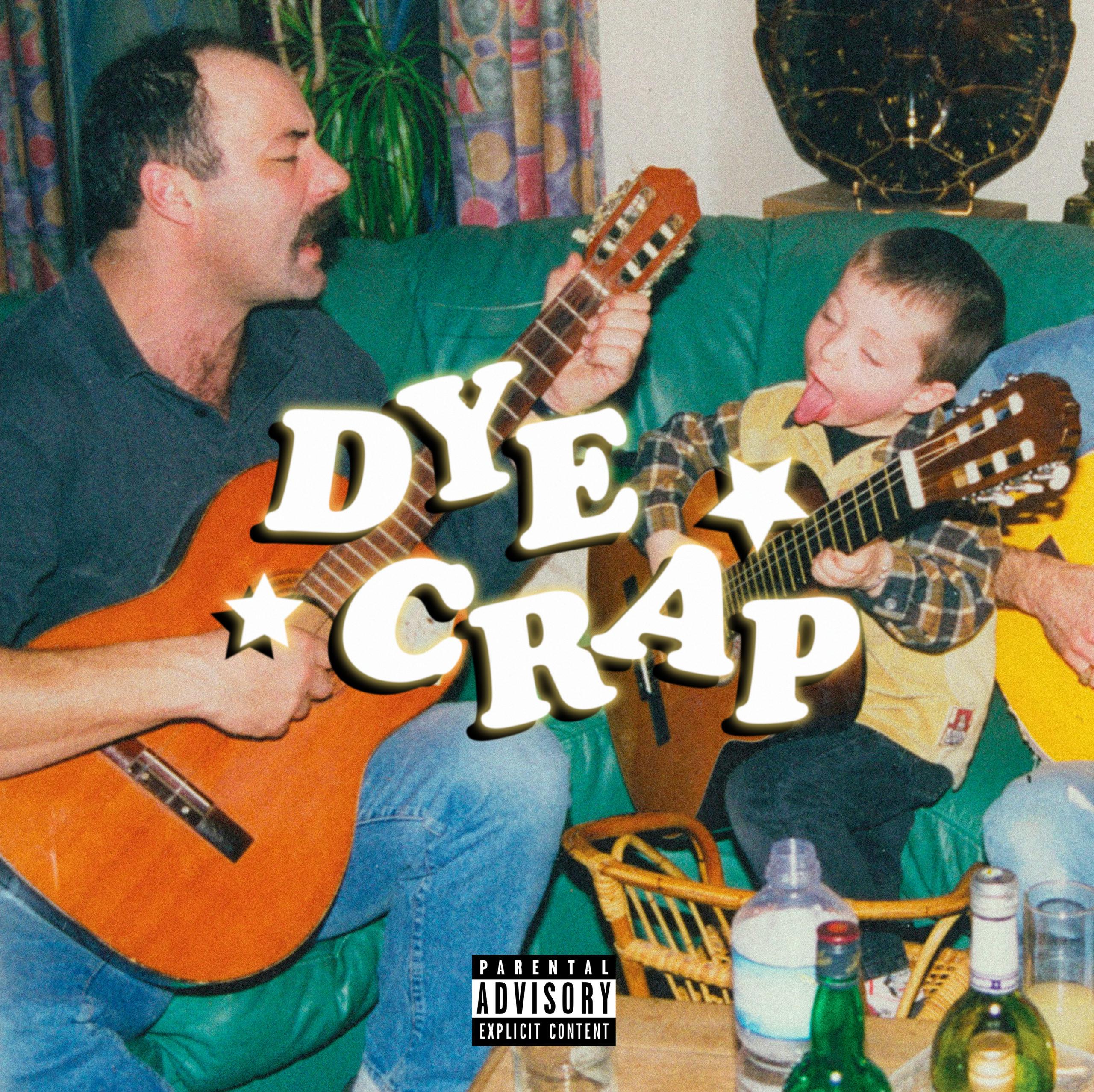 DYE CRAP – DYE CRAP