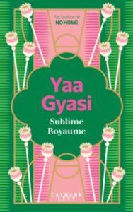 «Sublime Royaume» de Yaa Gyasi