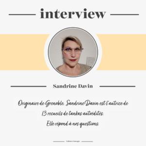 Interview de Sandrine Davin, poétesse inspirée des tankas