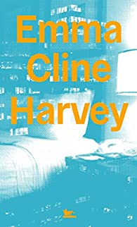 Harvey d'Emma Cline
