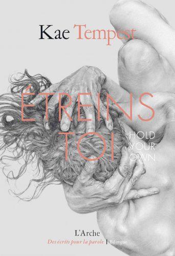 «Étreins-toi/Hold your own» de Kae Tempest