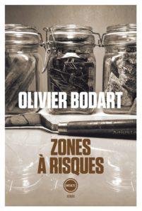 Zones à risques, d'Olivier Bodart