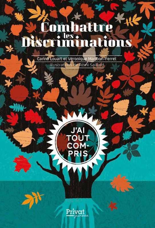 [Découverte jeunesse] : «Combattre les discriminations» de Carina Louart & Véronique Maribon-Ferret