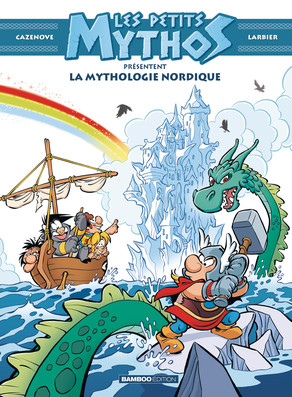 [Découverte jeunesse] : «Les Petits Mythos présentent la Mythologie Nordique» de Cazenove et Larbier