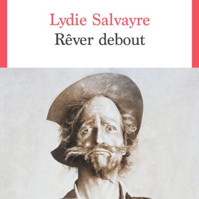 Lecture du premier chapitre de Lydie Salvayre, Rêver debout.