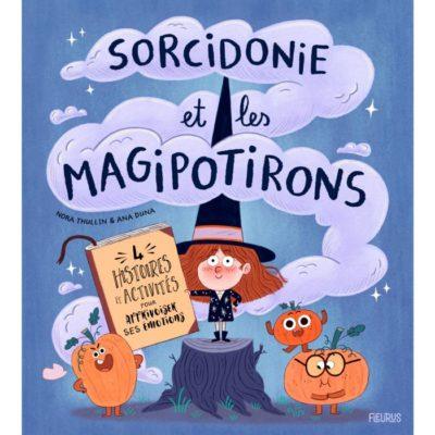 [Découverte jeunesse] : «Sorcidonie et les Magipotirons» de Nora Thullin et Ana Duna