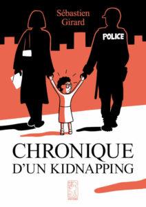 «Chronique d'un kidnapping» de Sébastien Girard