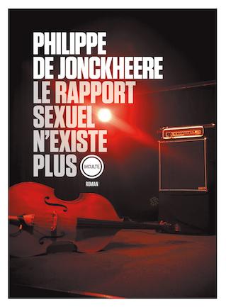 « Le rapport sexuel n'existe plus », de Philippe de Jonckheere
