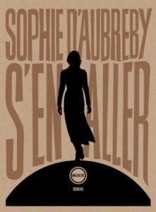 « S'en aller » de Sophie d'Aubreby, aux éditions Inculte : s'émanciper, en corps et ailleurs.