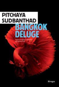 « Bangkok déluge », de Pitchaya Sudbanthad, aux éditions Rivages