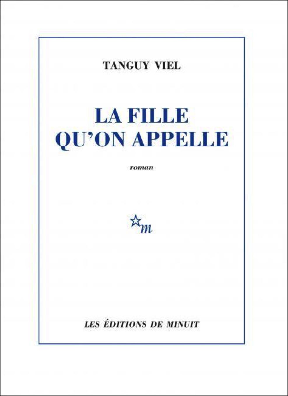 """""""La Fille qu'on appelle"""", de Tanguy Viel, aux éditions de minuit"""